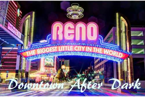 "Image of the Reno, NV arch with text ""Downtown After Dark"""